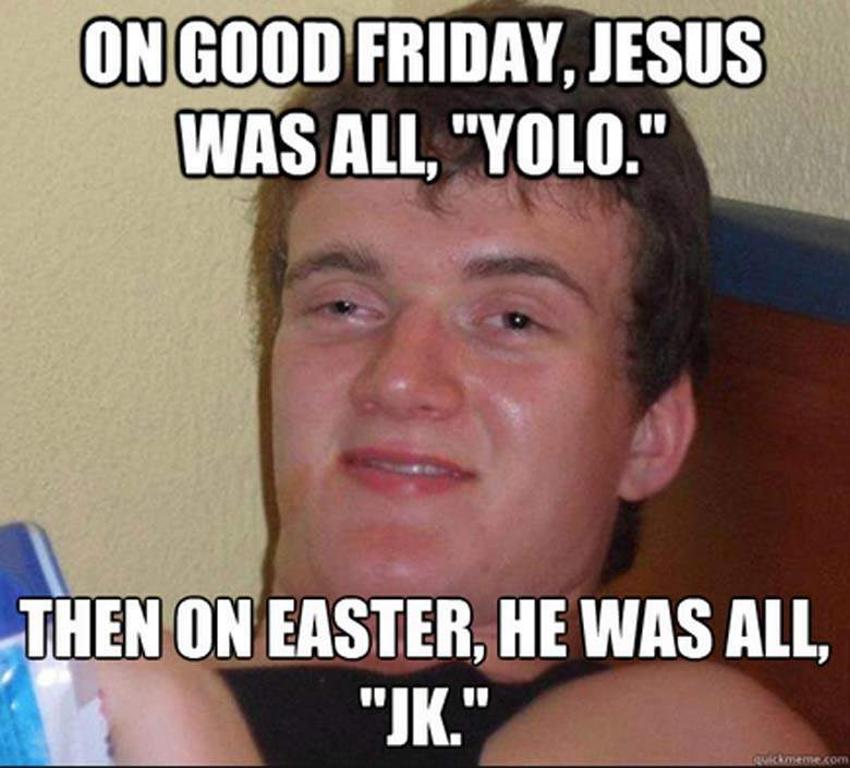 Images of Good Friday 20`7 meme