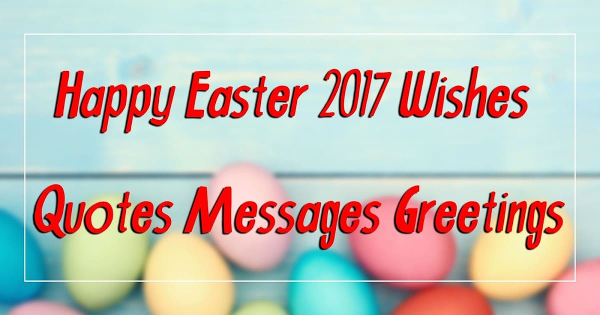 Happy Easter 2017 Message